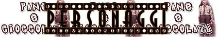 Pane e cioccolata foto banner personaggi