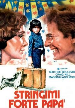 Stringimi forte papà (1978) locandina