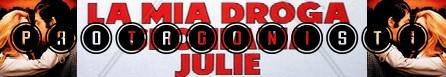 La mia droga si chiama Julie banner protagonisti