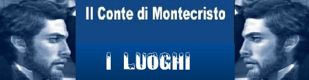 Il conte di Montecristo banner i luoghi