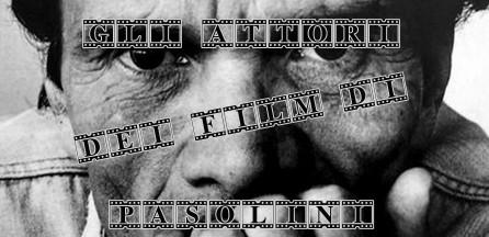 Pier Paolo Pasolini foto banner gli attori dei film