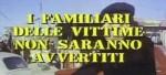 4-3 I familiari delle vittime non sarannoavvertiti